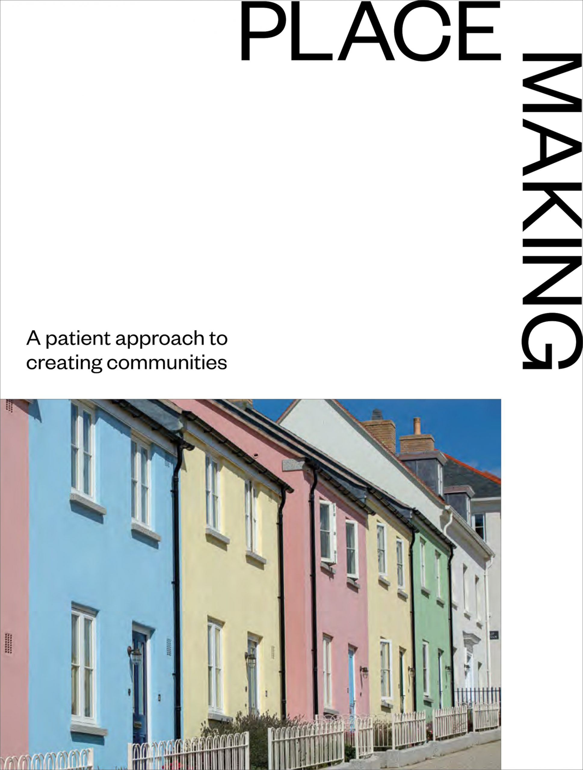Placemaking: A patient approach to creating communities